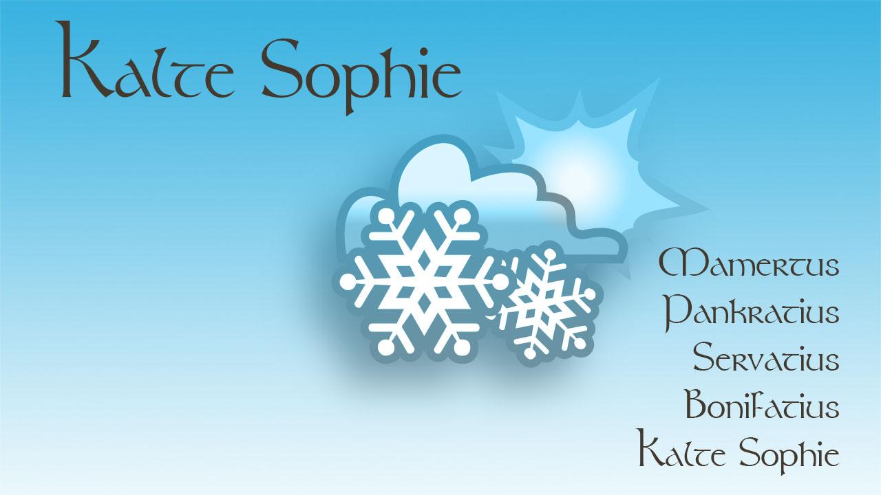 Kalte Sophie Datum